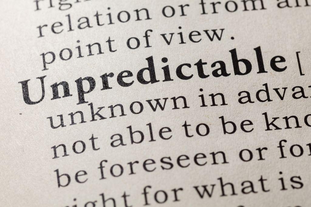 She is unpredictable