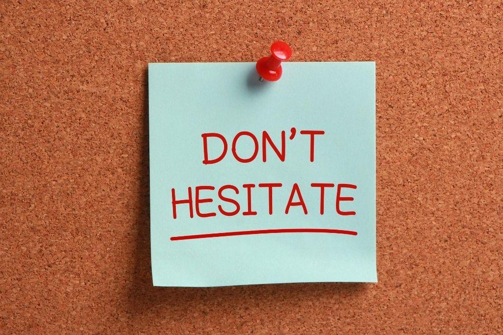 Don't hesitate to talk