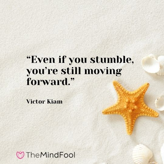 """""""Even if you stumble, you're still moving forward."""" – Victor Kiam"""