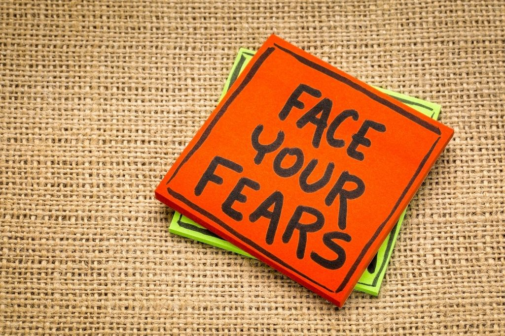 Face your inner fears