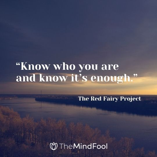 """Know who you are and know it's enough."" – The Red Fairy Project"