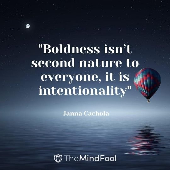 """Boldness isn't second nature to everyone, it is intentionality"" — Janna Cachola"