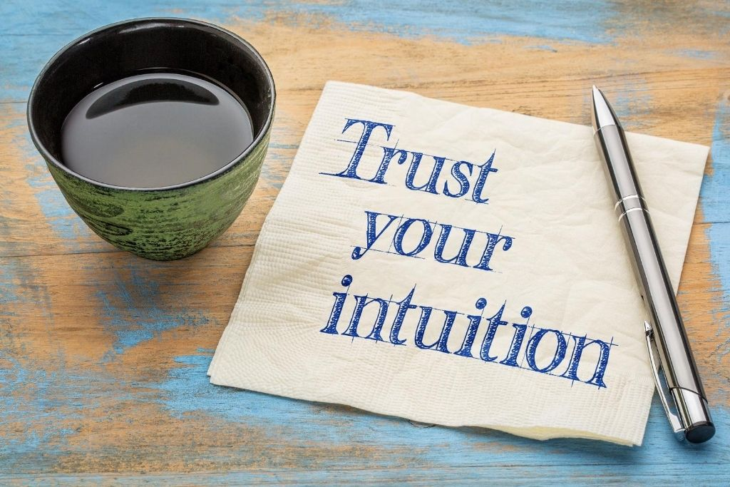 Trust Your Intuition