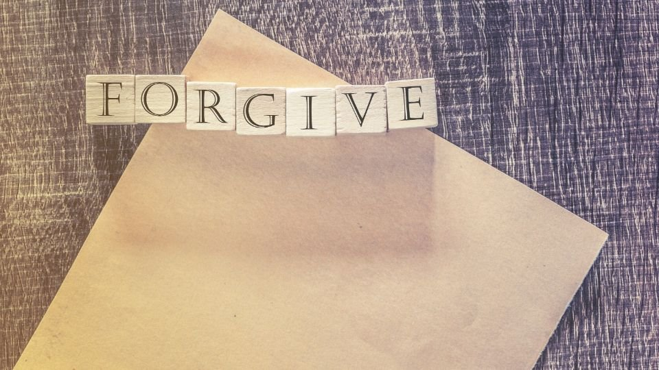 Forgive people who have hurt you