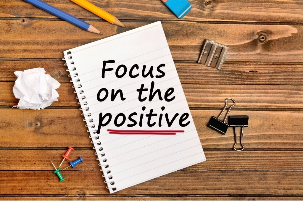 Learn to focus on the positives