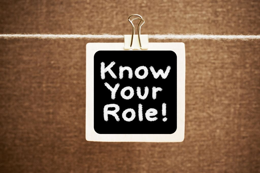 Understand your roles and responsibilities