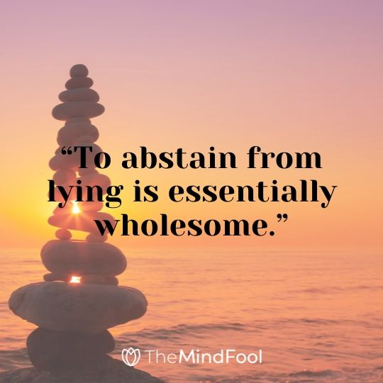 """To abstain from lying is essentially wholesome."""