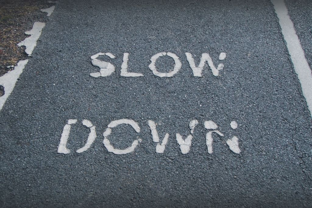Learn to slow down