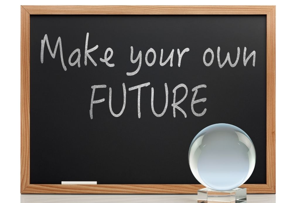 Start making your own future plans