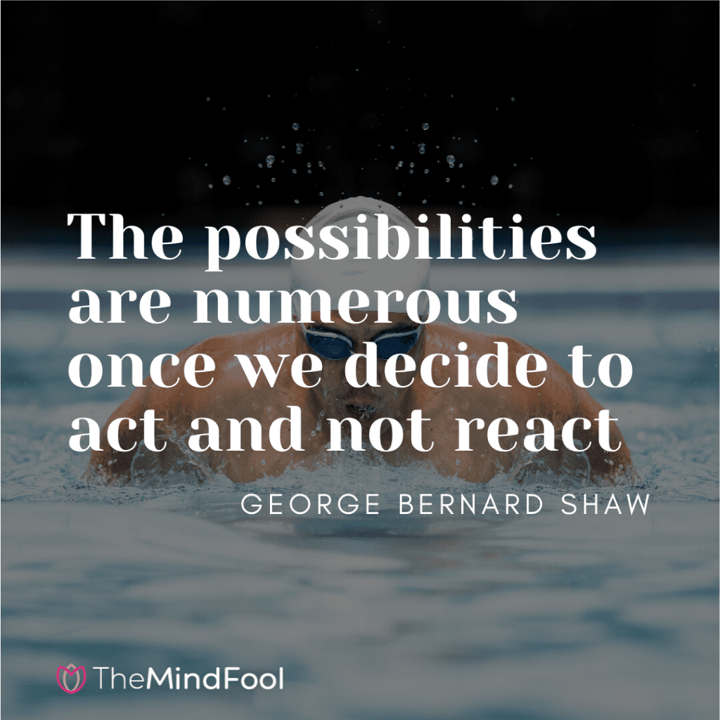 The possibilities are numerous once we decide to act and not react
