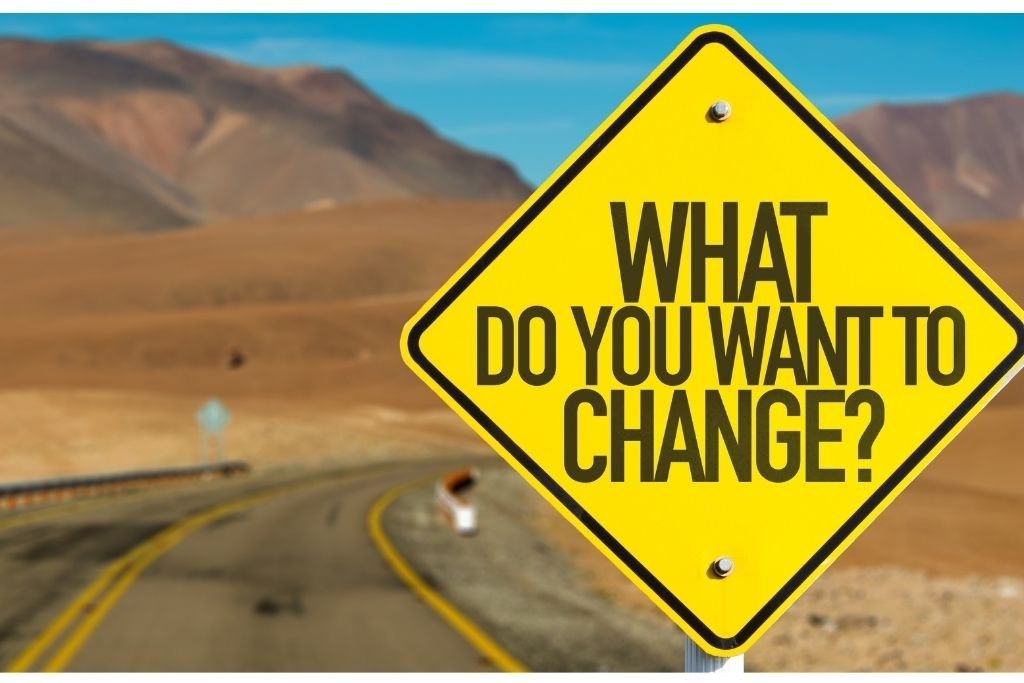 'Why do you want to change?'- ask yourself