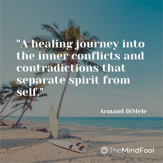 """""""A healing journey into the inner conflicts and contradictions that separate spirit from self."""" ~ Armand DiMele"""