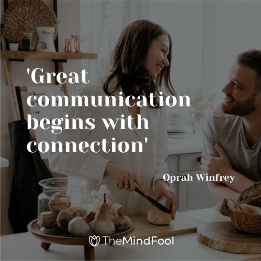'Great communication begins with connection' - Oprah Winfrey