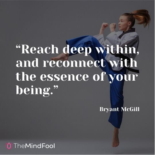 """Reach deep within, and reconnect with the essence of your being."" - Bryant McGill"