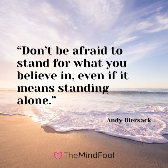"""""""Don't be afraid to stand for what you believe in, even if it means standing alone.""""-Andy Biersack"""