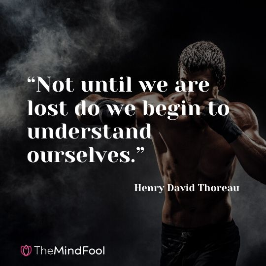 """Not until we are lost do we begin to understand ourselves."" - Henry David Thoreau"