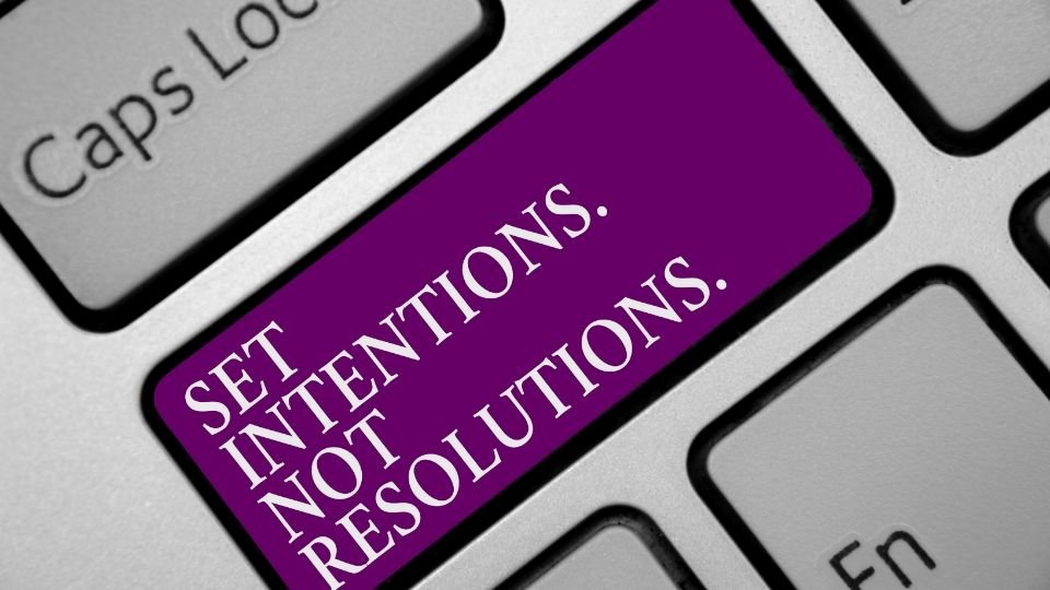 How to Set Intentions for Successful Living