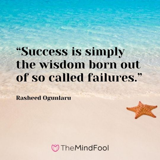 """Success is simply the wisdom born out of so called failures."" - Rasheed Ogunlaru"