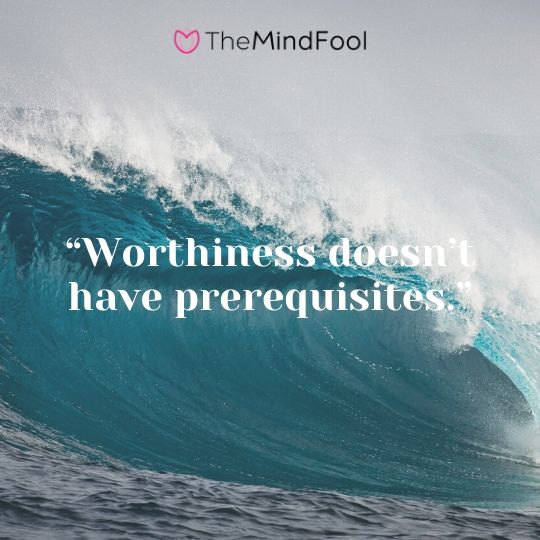 """Worthiness doesn't have prerequisites."""