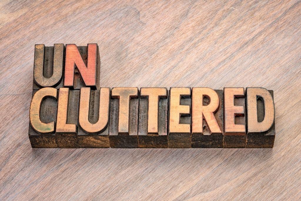 Unclutter your surroundings