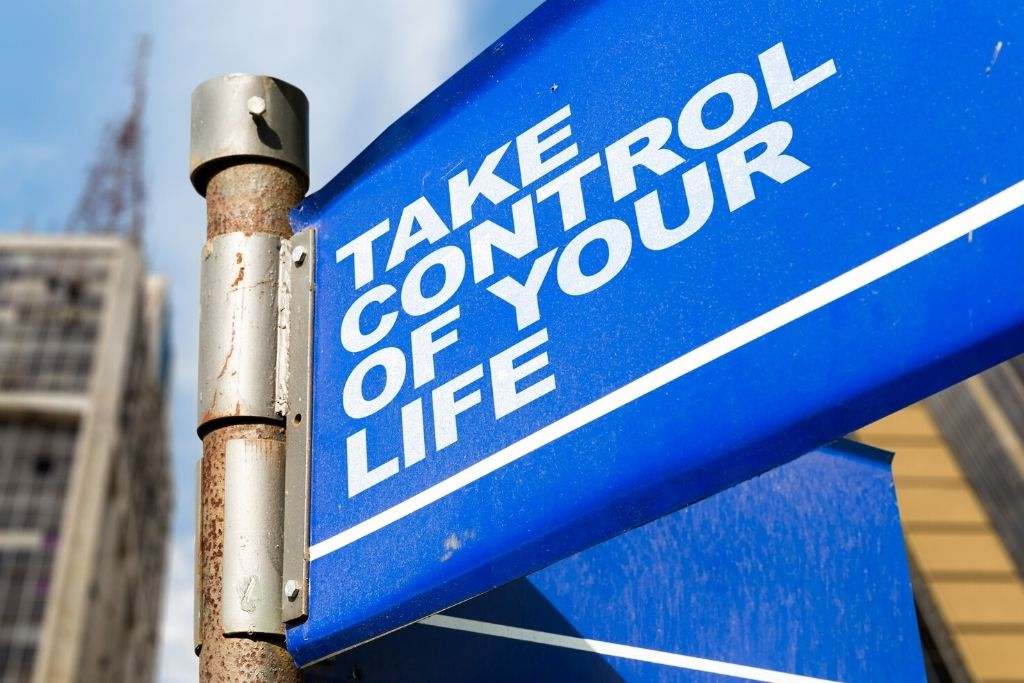 You gain control over your own life