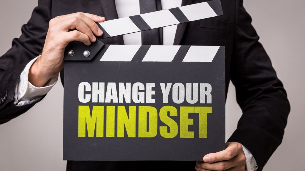 Challenge your beliefs and develop a positive mindset